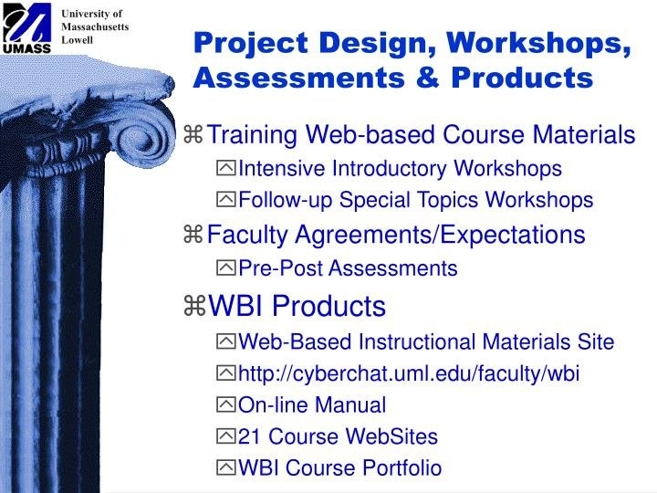 Project Design, Workshops, Assessments & Products