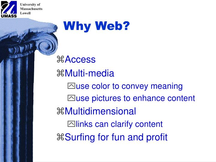 Why Web?