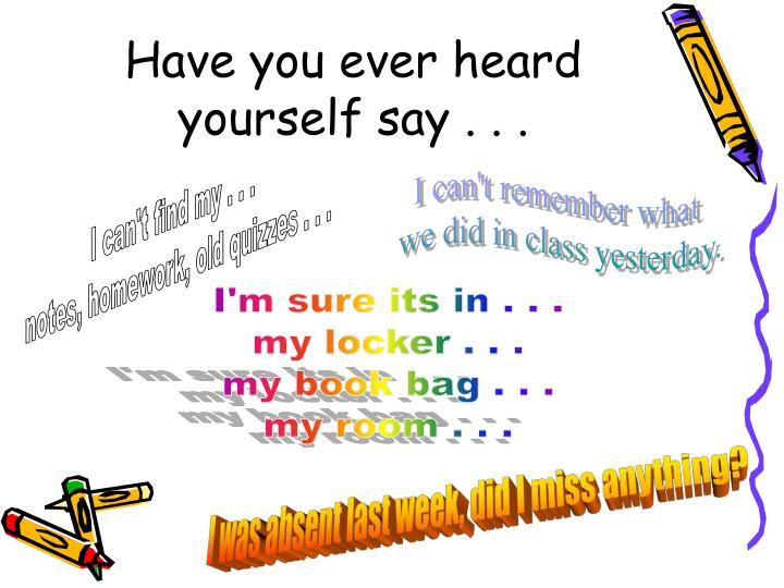 Have you ever heard yourself say . . .