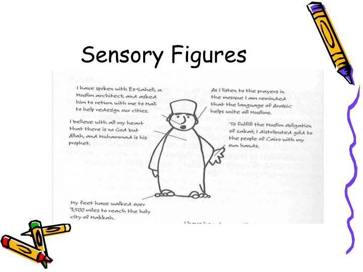 Sensory Figures