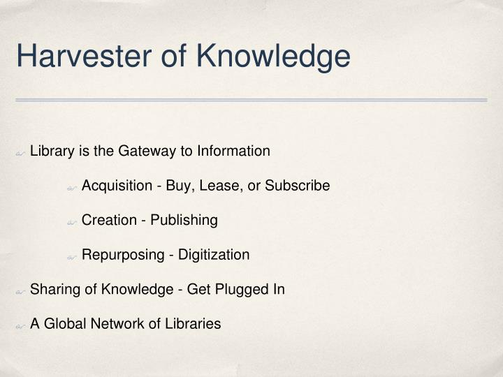 Harvester of Knowledge