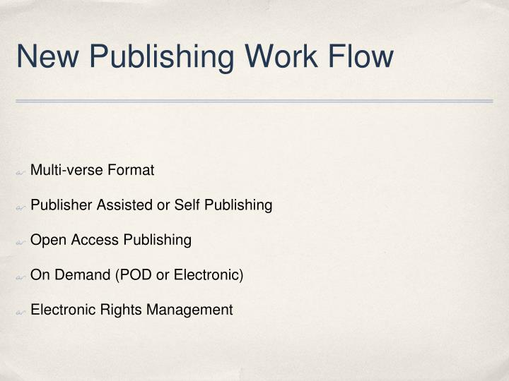 New Publishing Work Flow