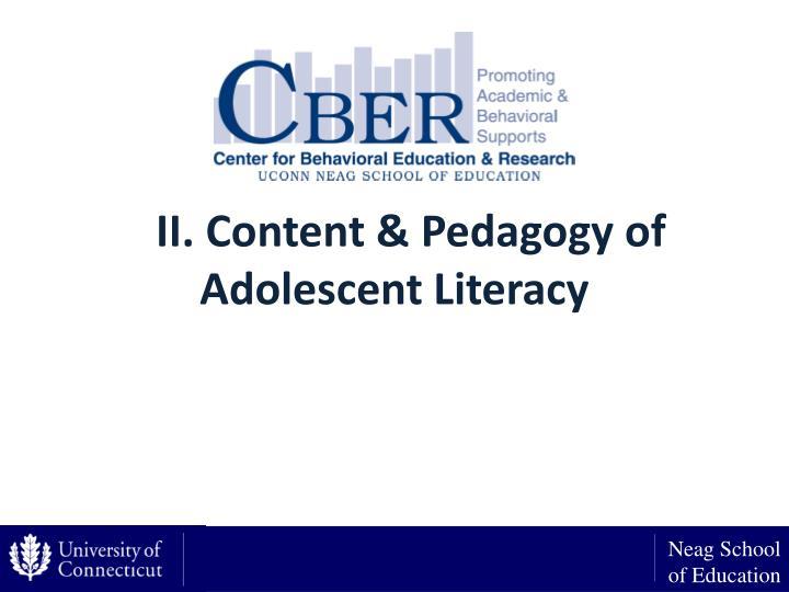 II. Content & Pedagogy of Adolescent Literacy