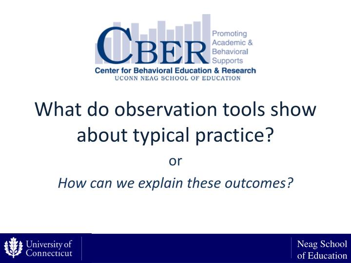 What do observation tools show about typical practice?