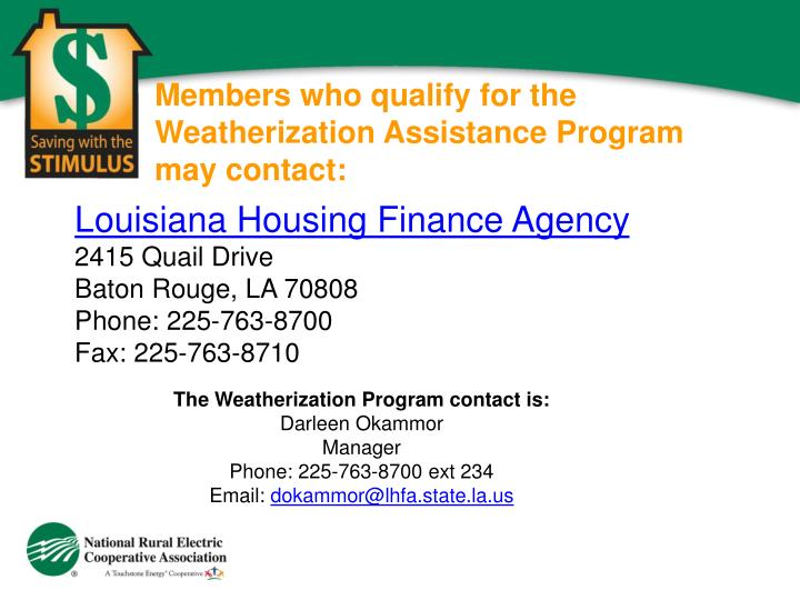 Members who qualify for the Weatherization Assistance Program may contact:
