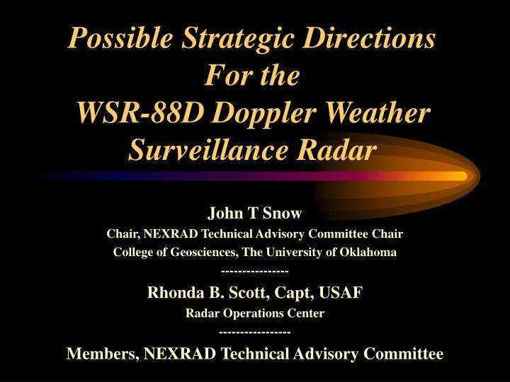 Possible strategic directions for the wsr 88d doppler weather surveillance radar