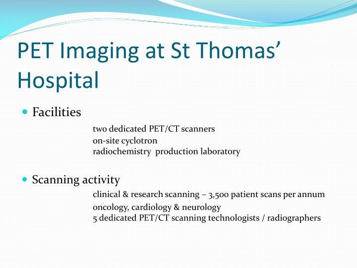 PET Imaging at St Thomas' Hospital