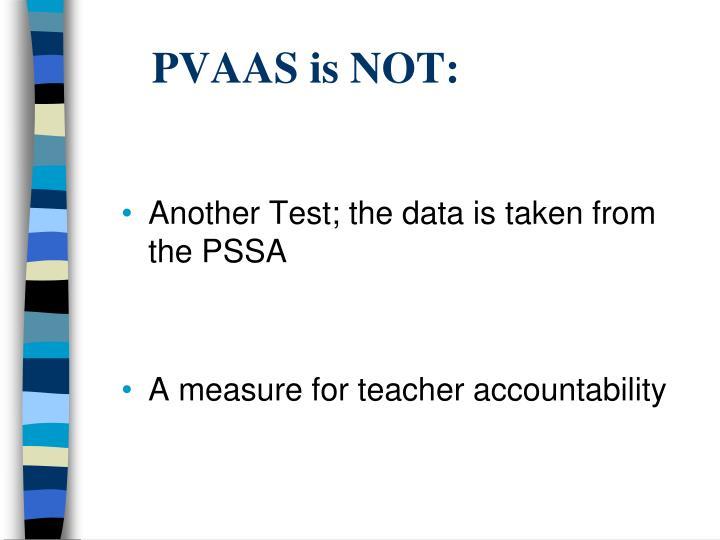 PVAAS is NOT: