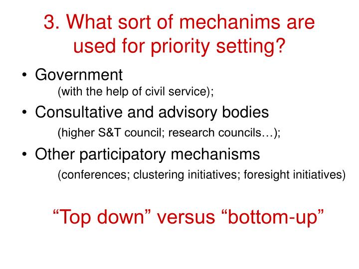 3. What sort of mechanims are used for priority setting?