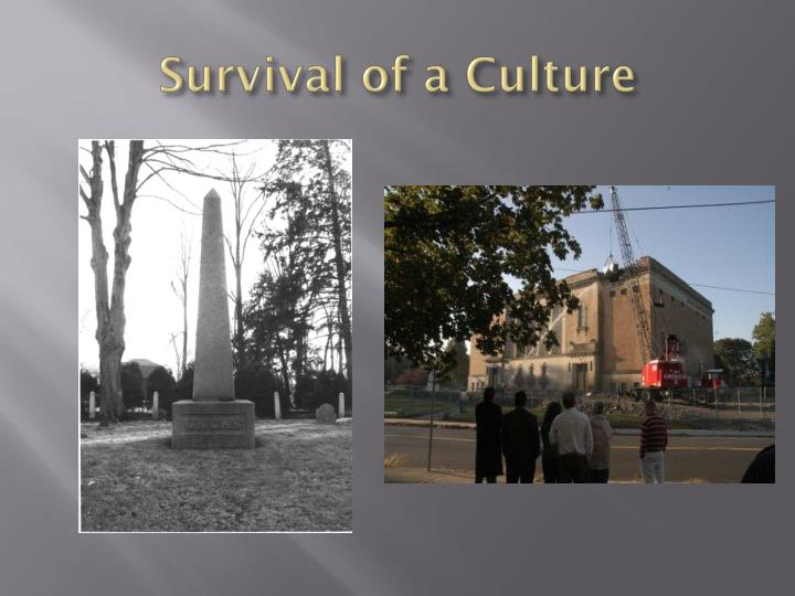 Survival of a Culture