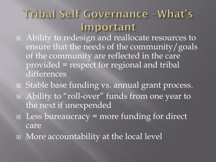 Tribal Self Governance –What's Important