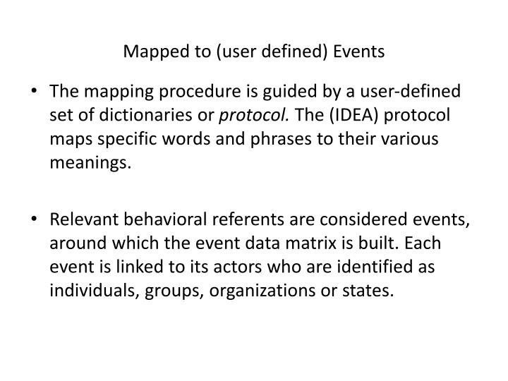 Mapped to (user defined) Events