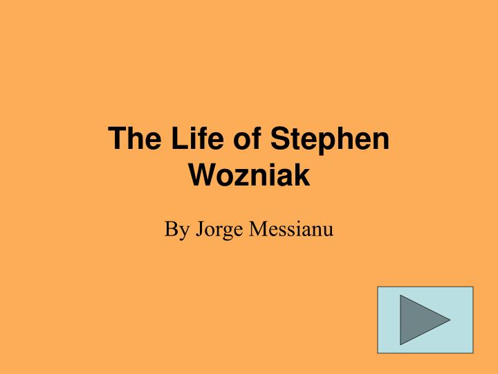 the life of stephen wozniak