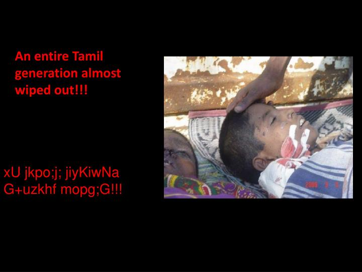 An entire Tamil generation almost wiped out!!!
