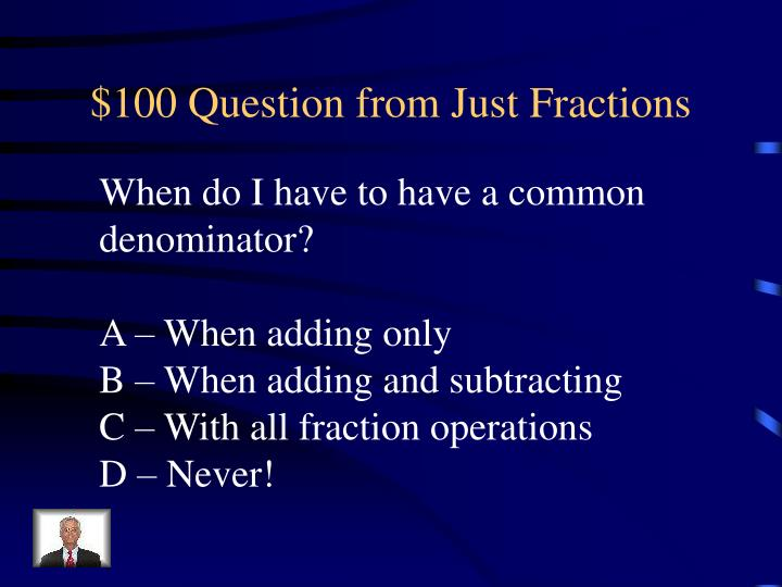 100 question from just fractions