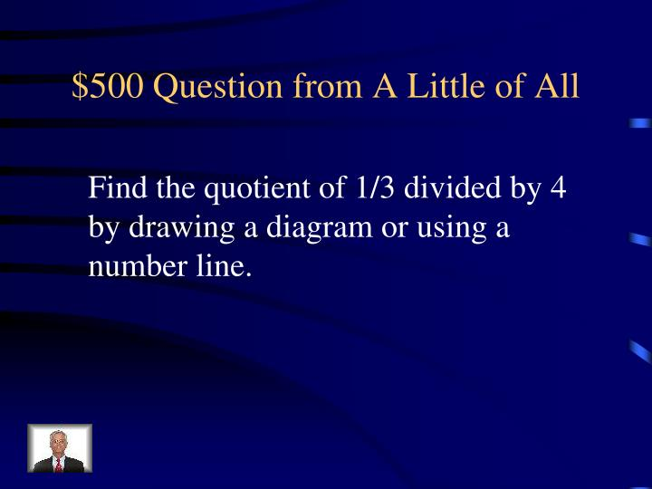 $500 Question from A Little of All