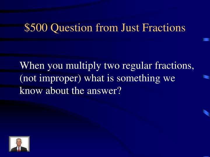 $500 Question from Just Fractions