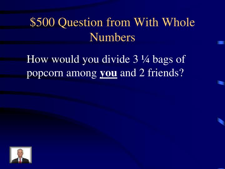 $500 Question from With Whole Numbers