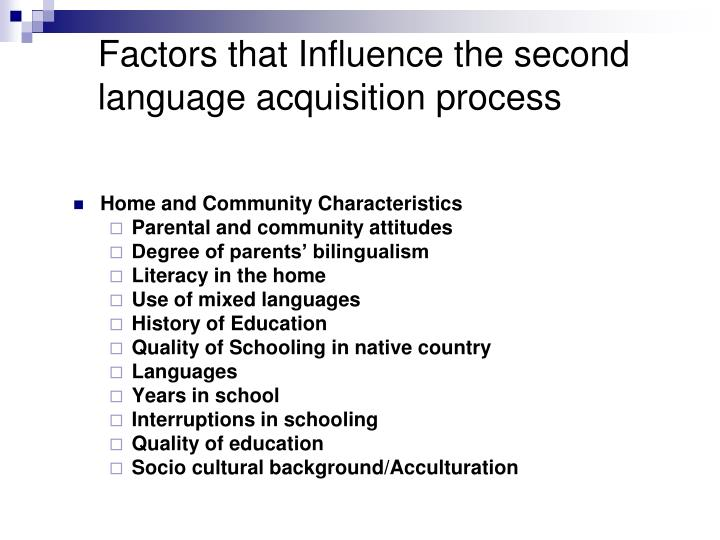 Factors that Influence the second language acquisition process