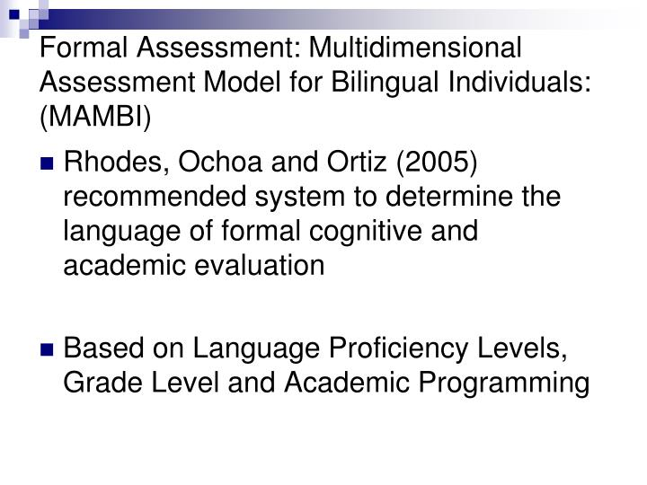 Formal Assessment: Multidimensional Assessment Model for Bilingual Individuals: (MAMBI)