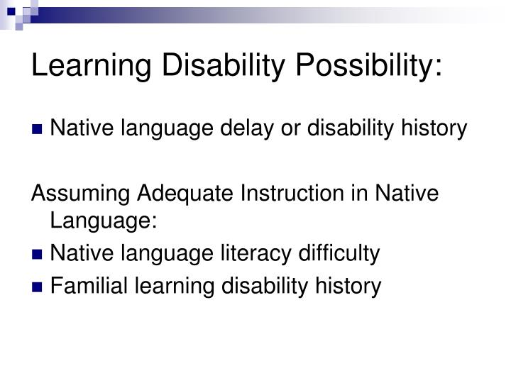 Learning Disability Possibility: