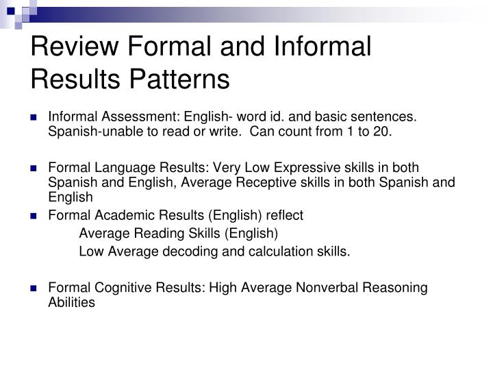 Review Formal and Informal Results Patterns
