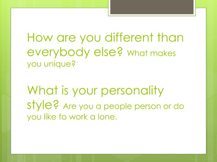 How are you different than everybody else?