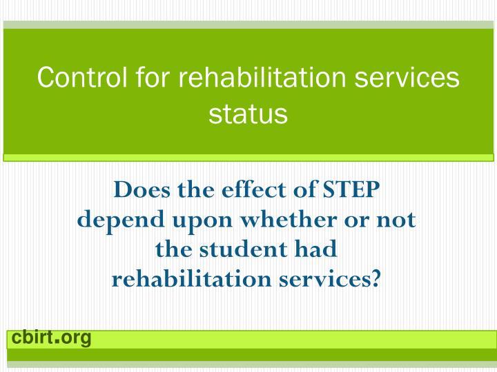 Control for rehabilitation services status