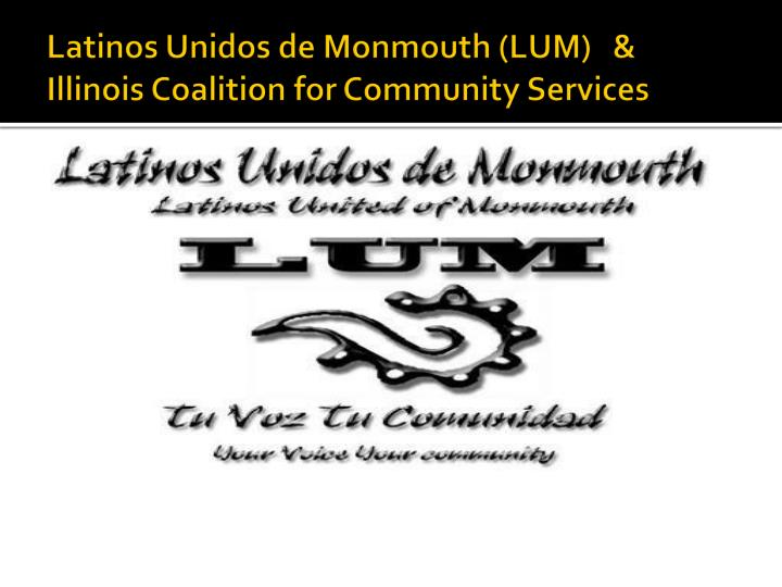 Latinos unidos de monmouth lum illinois coalition for community services