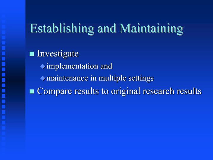 Establishing and Maintaining