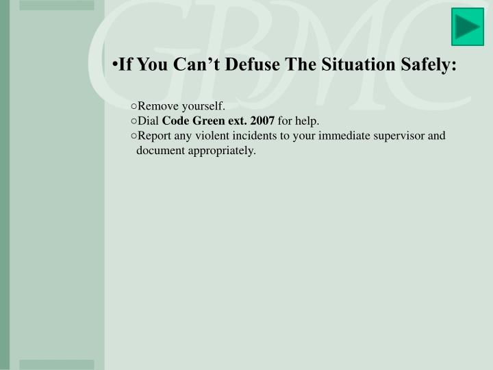 If You Can't Defuse The Situation Safely: