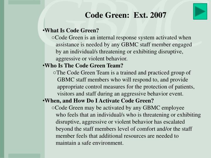 Code Green:  Ext. 2007