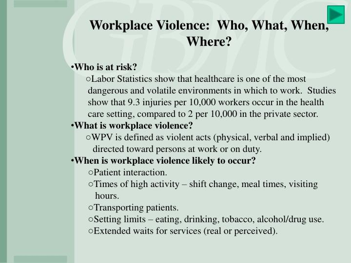 Workplace Violence:  Who, What, When, Where?