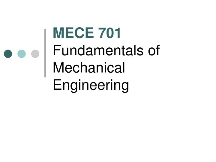 Mece 701 fundamentals of mechanical engineering