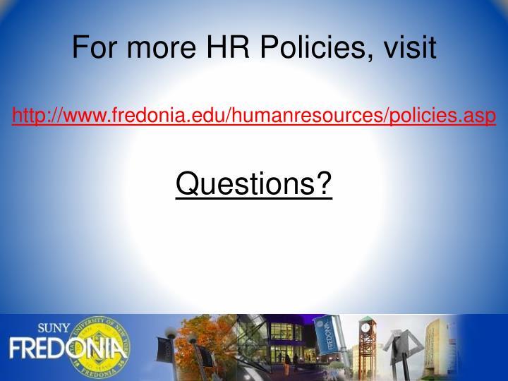 For more HR Policies, visit