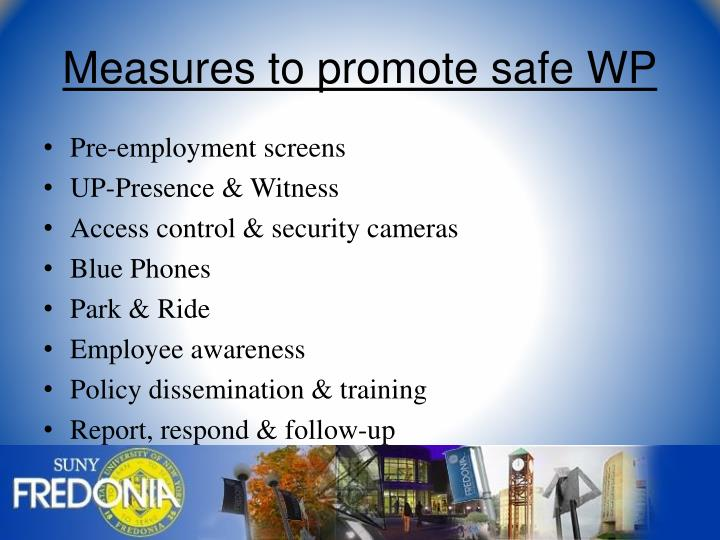 Measures to promote safe WP
