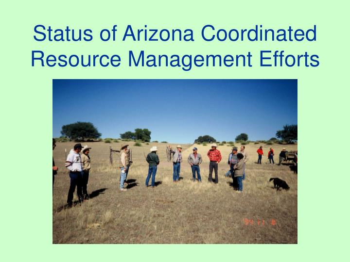 Status of arizona coordinated resource management efforts