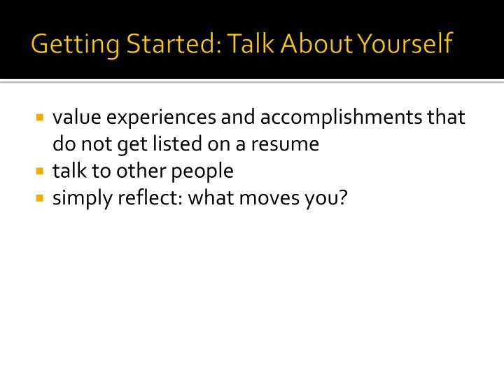 Getting Started: Talk About Yourself