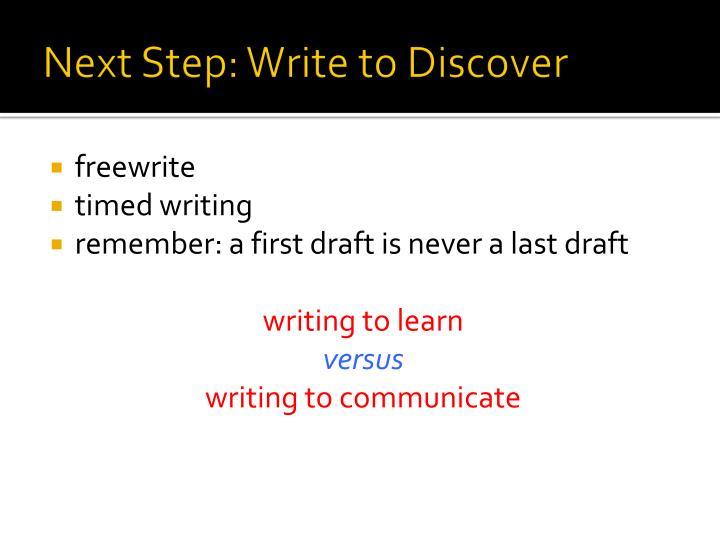 Next Step: Write to Discover