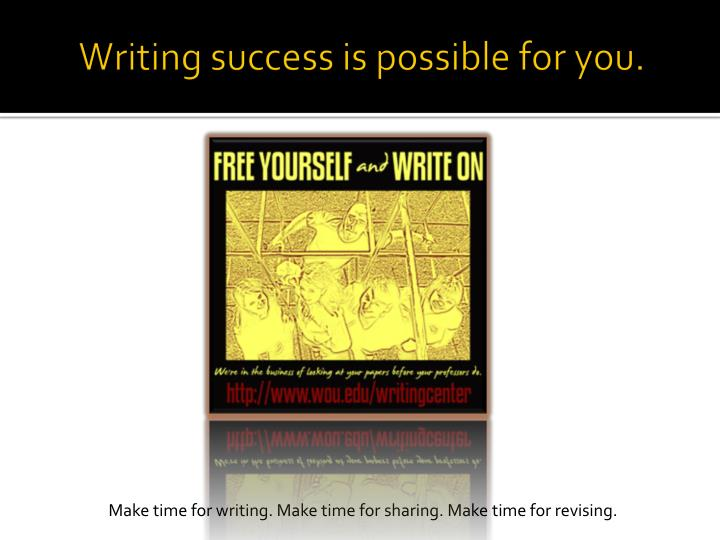Writing success is possible for you.