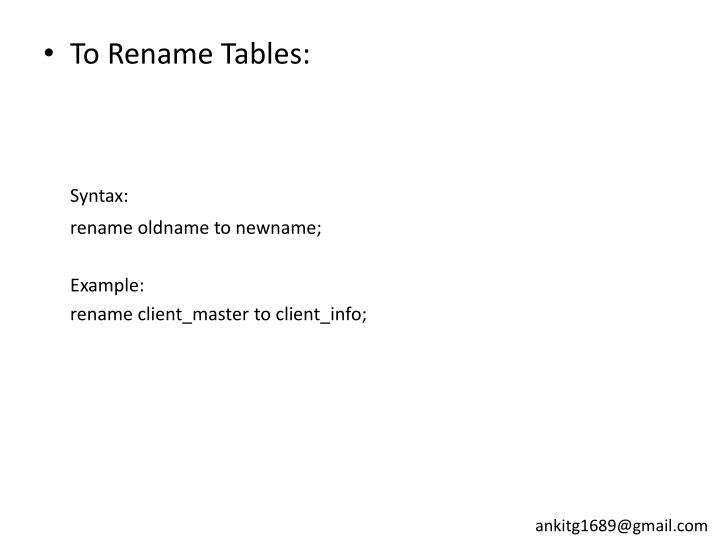 To Rename Tables: