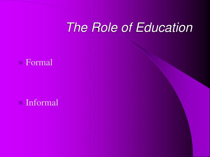 The Role of Education