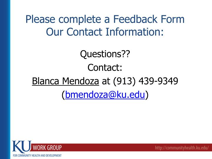 Please complete a Feedback Form