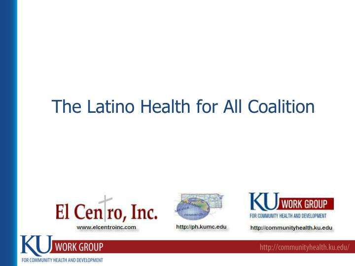 the latino health for all coalition