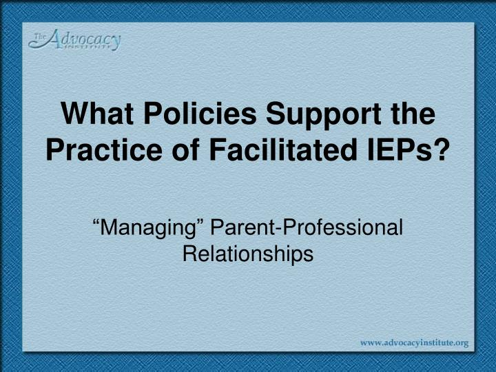 What Policies Support the Practice of Facilitated IEPs?