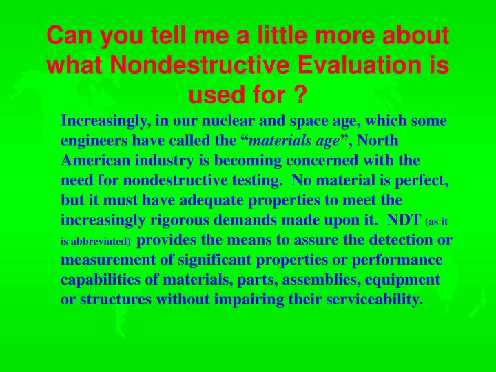 Can you tell me a little more about what Nondestructive Evaluation is used for ?