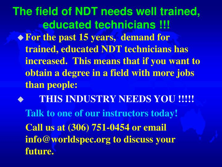 The field of NDT needs well trained, educated technicians !!!