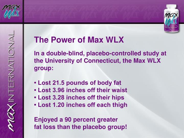 The Power of Max WLX