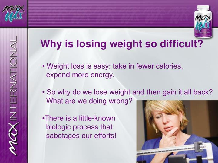 Why is losing weight so difficult?