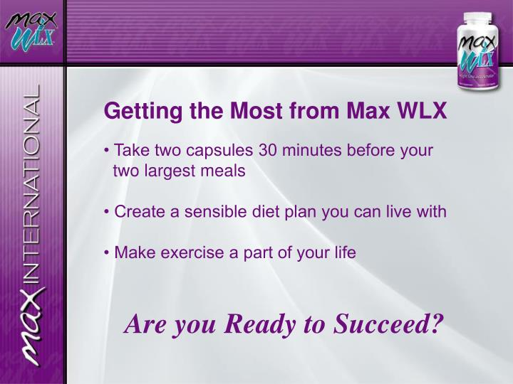 Getting the Most from Max WLX